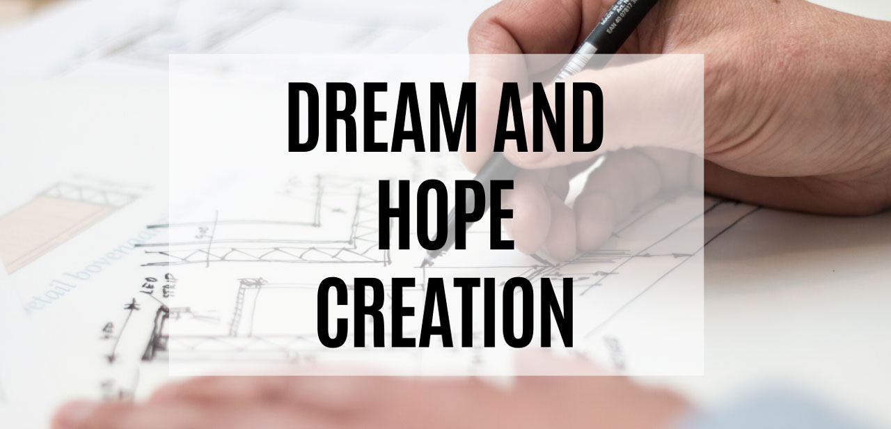 Dream-and-hope-creation